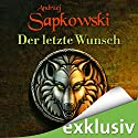 Der letzte Wunsch (The Witcher Prequel 1) Audiobook by Andrzej Sapkowski Narrated by Oliver Siebeck