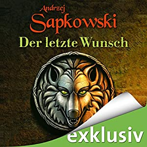 Der letzte Wunsch (The Witcher Prequel 1) Hörbuch