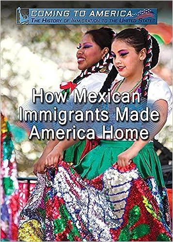 How Mexican Immigrants Made America Home por Ash Imery-garcia epub