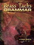 Brass Tacks Grammar : Intermediate Level Grammar, Gaetz, Lynn, 0137425031