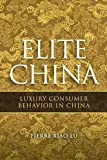 Elite China: Luxury Consumer Behavior in China