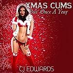 Xmas Cums but Once a Year: Santa Sex, Book 2 | C J Edwards