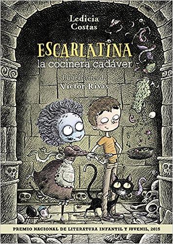 Escarlatina, la cocinera cadáver Literatura Infantil 6-11 ...