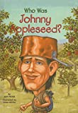 Who Was Johnny Appleseed?, Joan Holub, 0756958296