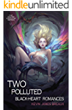 Two Polluted Black-Heart Romances (The Water Kingdom Book 2)