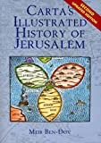 Carta's Illustrated History of Jerusalem : Formerly Titled Historical Atlas of Jerusalem, Ben-Dov, Meir, 9652206636