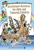 Enrichment Activities for Able and Talented Children, Teare, Barry, 1855390655