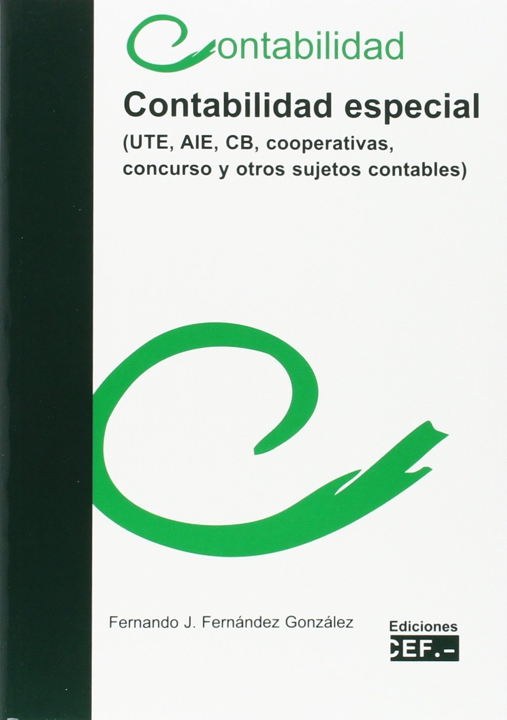 Contabilidad especial UTE, AIE, CB, cooperativas, concurso y otros sujetos contables: Amazon.es: Fernando Javier Fernández González: Libros