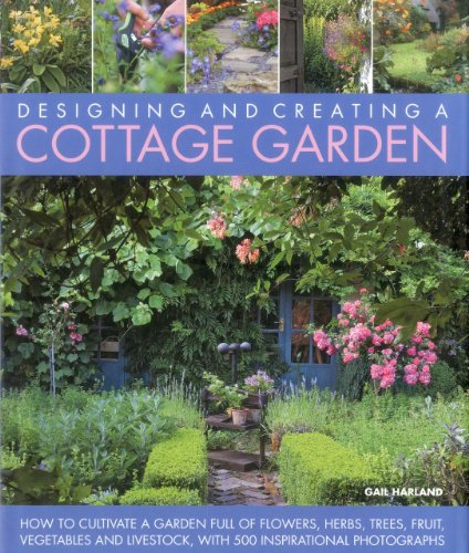 Cheap  Designing and Creating a Cottage Garden: How to cultivate a garden full..