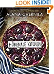 The Homemade Kitchen: Recipes for Coo...