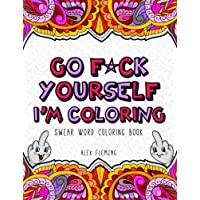 Image for Go F*ck Yourself, I'm Coloring: Swear Word Coloring Book