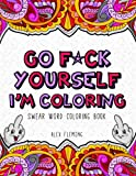 Image of Go F*ck Yourself, I'm Coloring: Swear Word Coloring Book