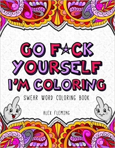 go fck yourself im coloring swear word coloring book