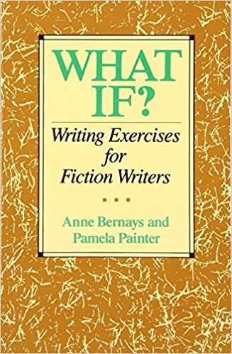 Writing Exercises for Fiction Writers What If?