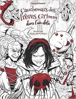 Cauchemars Des Freres Grimm Dans L Au Dela Livre De