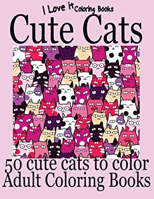 Adult Coloring Books: Cute Cats - Over 50 adorable hand drawn cats