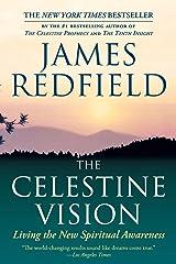 The Celestine Vision: Living the New Spiritual Awareness Paperback