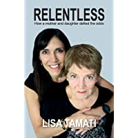 Relentless: How a mother and daughter defied the odds