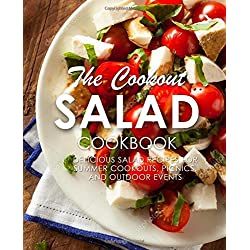 The Cookout Salad Cookbook: Delicious Salad Recipes for Summer Cookouts, Picnics, and Outdoor Events