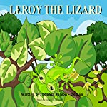 Leroy the Lizard | Sophia Nelson-Doman