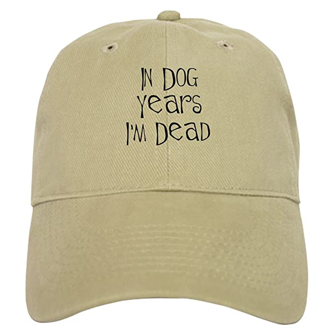 6fe0b551 Amazon.com: CafePress - In dog years I'm dead Cap - Baseball Cap with  Adjustable Closure, Unique Printed Baseball Hat Khaki: Clothing