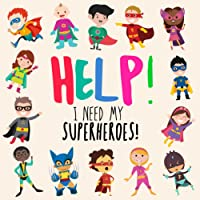 Help! I Need My Superheroes!: A Fun Where's Wally Style Book for 2-4 Year Olds (Help! Books)