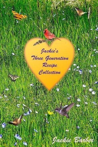 Jackie B's Three Generation Recipe Book ebook