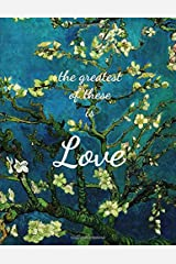 The Greatest Of These Is Love: Almond Blossoms Journal - Vincent van Gogh Paperback