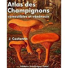 Atlas des Champignons comestibles et vénéneux (French Edition)