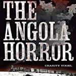 The Angola Horror: The 1867 Train Wreck That Shocked the Nation and Transformed American Railroads | Charity Vogel