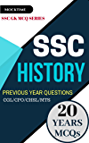SSC HISTORY MCQs Last 20 Years Questions (from Previous Papers): for SSC CGL/CPO/CHSL/MTS/JE exam book