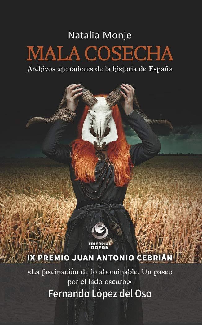 Mala cosecha: Archivos aterradores de la historia de España ODEON ...