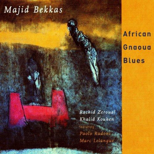 African Gnaoua Blues (feat. Rachid Zeroual, Khalid Kouhen, Paolo Radoni, Marc Lelangue)