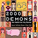 2000 Demons: No Match for My Savior Audiobook by E. Allen Sorum Narrated by E. Allen Sorum