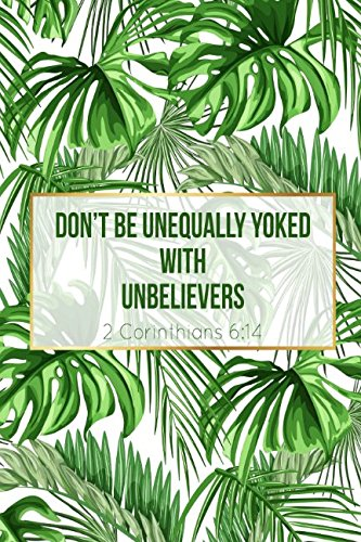 2 Corinthians 6:14 Don't be unequally yoked with unbelievers: Bible Verse Quote Cover Composition Notebook Portable ebook