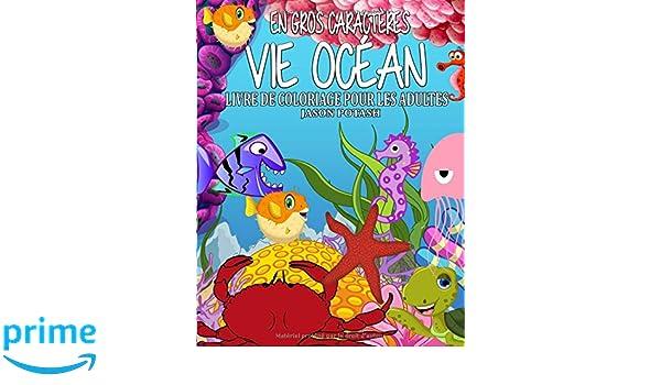 Amazon Com Vie Ocean Livre De Coloriage Pour Les Adultes