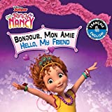 Hello, My Friend / Bonjour, Mon Amie (English-French) (Disney Fancy Nancy) (Disney Bilingual)