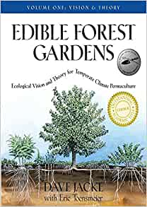 Edible Forest Gardens, Volume I: Ecological Vision, Theory