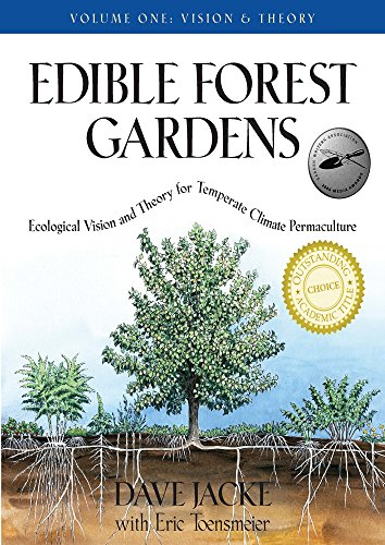 (Edible Forest Gardens, Vol. 1: Ecological Vision and Theory for Temperate Climate Permaculture )