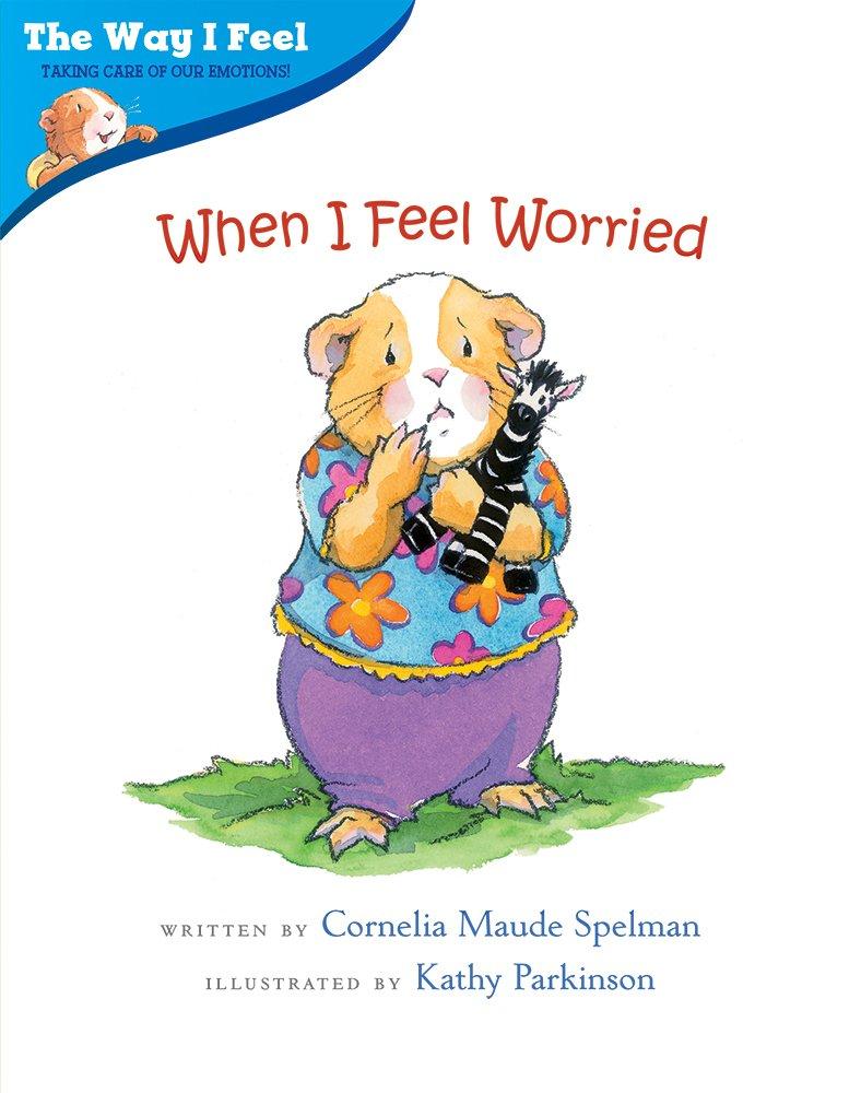 When I Feel Worried (The Way I Feel Books)