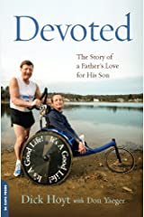 Devoted: The Story of a Father's Love for His Son Kindle Edition