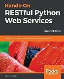 Hands-On RESTful Python Web Services: Develop RESTful web services or APIs with modern Python 3.7, 2nd Edition