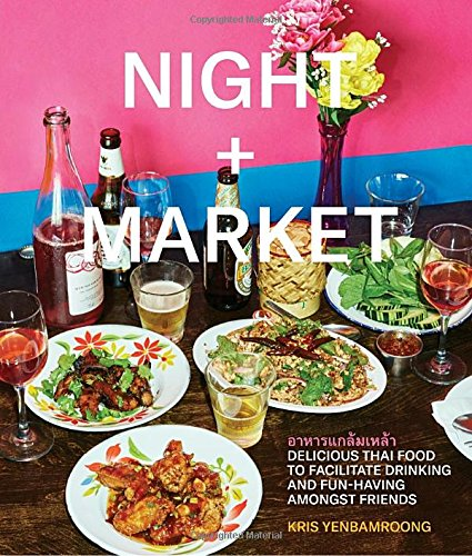Night + Market: Delicious Thai Food to Facilitate Drinking and Fun-Having Amongst Friends cover