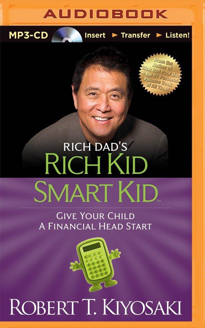 How Rich Kids Get Head Start >> Rich Dad S Rich Kid Smart Kid Give Your Child A Financial Head