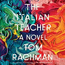 The Italian Teacher Audiobook by Tom Rachman Narrated by Sam Alexander