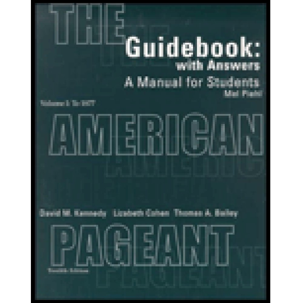 Guidebook with Answers: A Manual for Students for The American Pageant,  Vol. I: To 1877, 12th Edition: Amazon.co.uk: Kennedy, Donald J McLachlan  Professor ...