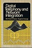 img - for Digital Telephony and Network Integration by Bernhard E. Keiser (1985-07-31) book / textbook / text book