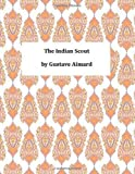 The Indian Scout, Gustave Aimard, 1494751070