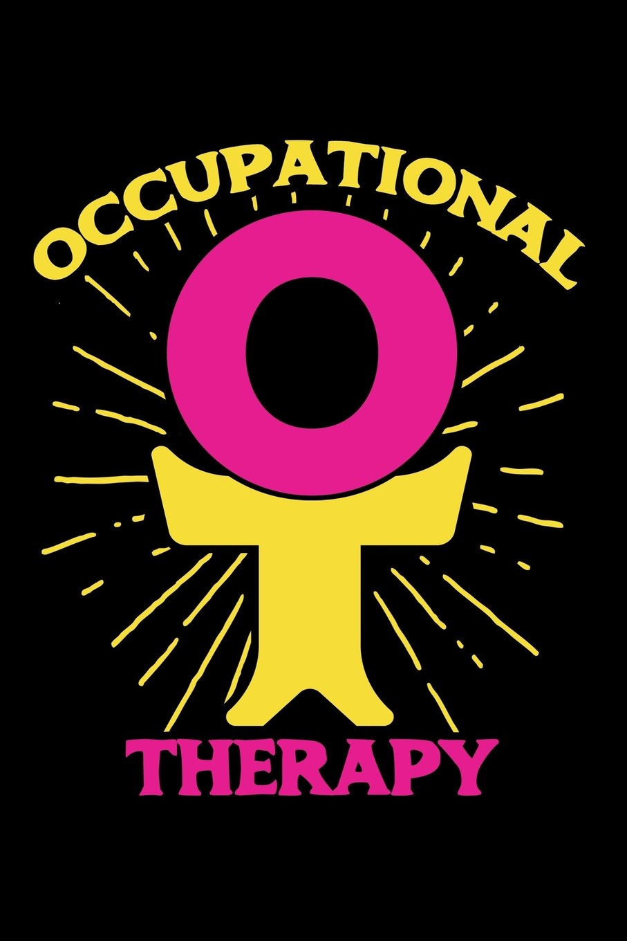 Download OT Notebook Occupational Therapy: Occupational Therapist Gifts / OT Journal for Writing Notes / Occupational Therapist Graduation Gifts for Classroom Student / 6x9 Journal 110 Blank Lined pages pdf epub