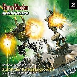Sturm der Kriegsandroiden (Perry Rhodan Action 2)